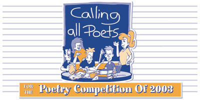 Calling All Poets for the Poetry Competition of 2003