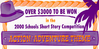 2000 Schools Short Story Competition - Action/Adventure Theme